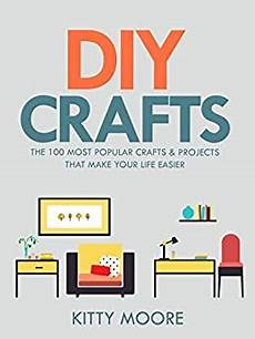 diy crafts 2nd edition the 100 most popular crafts
