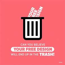 Says Design Say No To Free Designs Otherwise It Will End Up In The