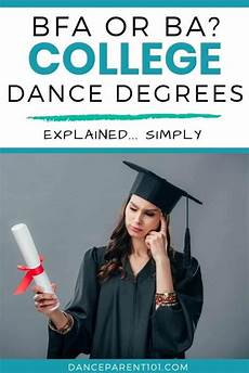 University Degrees Explained What Is The Difference Between A Ba And Bfa Dance Degrees