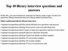 Library Interview Questions And Answers Top 10 Library Interview Questions And Answers