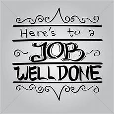Job Well Done Here S To A Job Well Done Vector Image 1797456