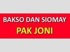 Bakso dan Siomay Pak Joni   Info Kuliner