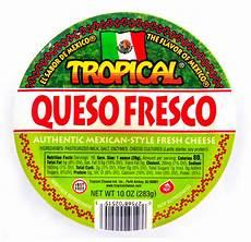 queso fresco mexicano tropical cheese