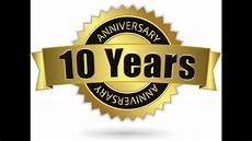 10 Years From Now 10 Year Anniversary Youtube