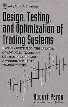 Design Testing And Optimization Of Trading Systems Wiley Trader S Exchange Design Testing And Optimization