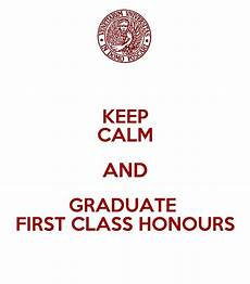 First Class Honors Keep Calm And Graduate First Class Honours Poster