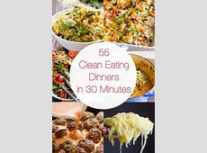 55 Clean Eating Dinner Recipes in 30 Minutes   iFOODreal