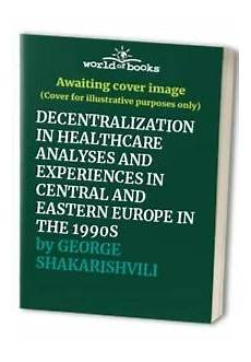 Charting The Course Launching Patient Centric Healthcare Decentralization In Healthcare Analyses And Experienc
