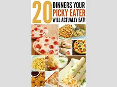 20 dinners your picky eater will actually eat (and love