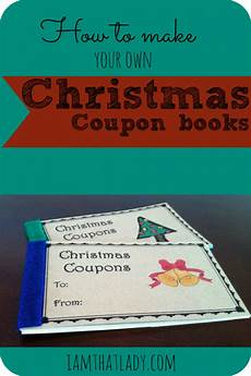 How To Make A Coupon Book For My Boyfriend Free Make Your Own Christmas Coupon Book Free Homeschool