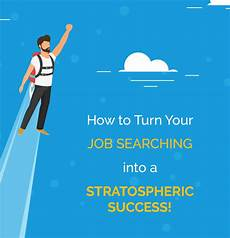 Successful Jobs How To Turn Your Job Searching Into A Stratospheric Success