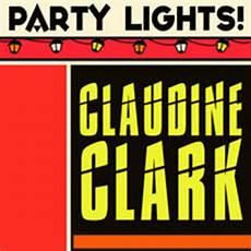 Claudine Clark Claudine Clark Party Lights Claudine Clark слушать онлайн на яндекс музыке