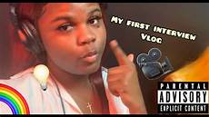My First Interview My First Interview Vlog Youtube