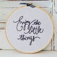 enjoy the things embroidered quote
