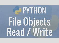 Python Tutorial: File Objects ? Reading and Writing to
