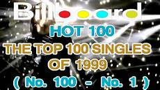 Billboard Year End Charts 1999 Billboard 100 Year End Top 100 Singles Of 1999 Youtube