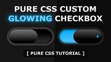 Custom Checkbox Design Pure Css Custom Checkbox Design Css Glowing Checkbox