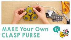 Make Your Own Presentation Make Your Own Clasp Purse Youtube