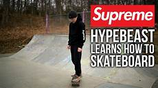 Supreme Skate Wallpaper by Supreme Hypebeast Learns To Skateboard Do You Need To