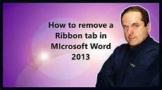 Where To Download Word How To Remove A Ribbon Tab In Microsoft Word 2013 Youtube
