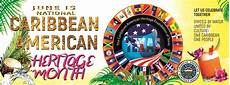 Caribbean American Heritage Month History Of Caribbean American Heritage Month The