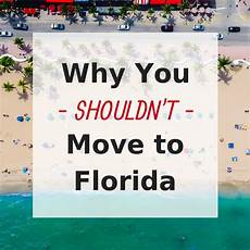 Reason For Leaving Moving 20 Reasons Not To Move To Florida Toughnickel