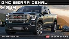 2019 gmc release 2019 gmc denali review rendered price specs release