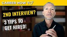2nd Interview Tips Second Job Interview 3 Tips To Get Hired Practical