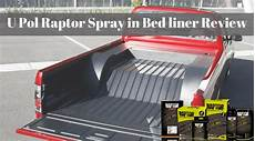 u pol raptor spray in bedliner review of 2020