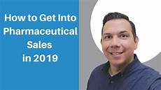 Getting Into Pharmaceutical Sales How To Get Into Pharmaceutical Sales In 2019 Youtube