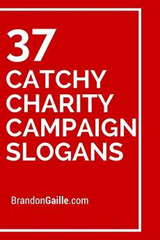 Catchy Fundraising Phrases 125 Catchy Charity Campaign Slogans Campaign Slogans