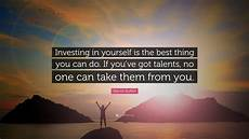 In Quote Warren Buffett Quote Investing In Yourself Is The Best