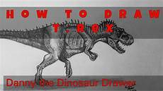 Danny And The Dinosaur How To Draw A T Rex Danny The Dinosaur Drawer Youtube