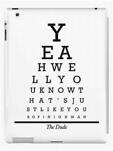 Eye Chart Ipad Quot The Big Lebowski Your Opinion Man Eye Chart Quot Ipad Cases