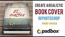 Create A Cover Page How To Create A Book Cover And Mockup Psd Box Tutorial