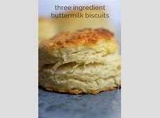 Buttermilk Biscuits are an heirloom recipe and this three