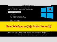 Boot Windows 10 Safe Mode From Off Get Windows 10 Off Safe