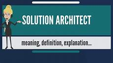 Solution Architecture What Is Solution Architect What Does Solution Architect