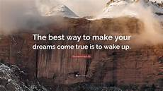 What Is The Best Way To Find A Job Muhammad Ali Quote The Best Way To Make Your Dreams Come