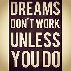 Quote Jobs Online Dreams Don T Work Unless You Do Quotes Motivation