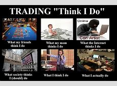 9 best Trading Humor images on Pinterest   Chistes