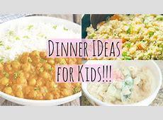 Easy Healthy Dinner Ideas for Kids!   YouTube