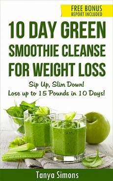 10 day green smoothie cleanse lose 15lbs with 10 day