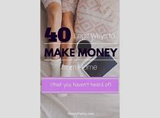 40 Legit Ways to Make Money from Home Without Any