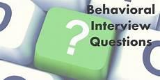 Behavioral Job Interview Behavioral Interview Questions The Basics