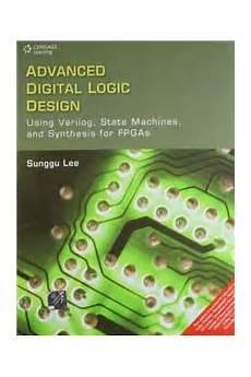 Advanced Digital Logic Design Using Verilog Advanced Digital Logic Design Using Verilog State