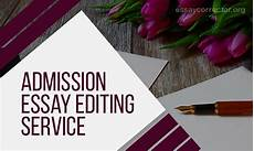 Admission Essay Editing Service Admission Essay Editing Service Get The Best One Here
