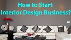 How To Start Your Own Interior Design Business How To Start Interior Design Business