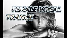 Vocal Trance Charts 2016 Female Vocal Trance Aesthetic Youtube