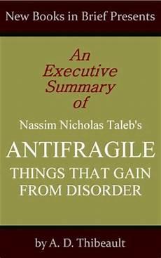 executive summary of books an executive summary of nassim nicholas taleb s